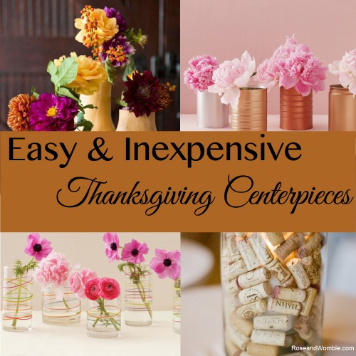 Easy And Inexpensive Centerpieces For Your Thanksgiving Table Rose