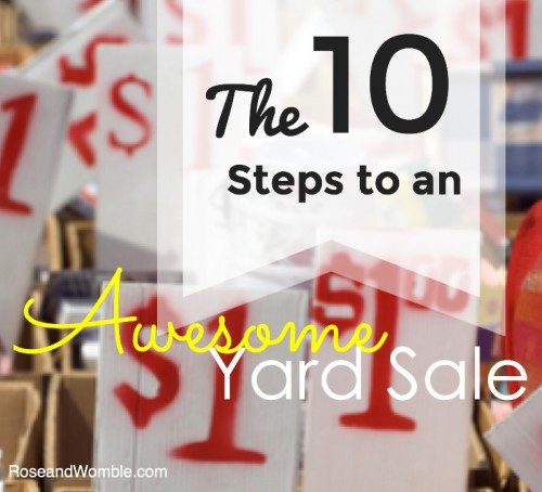 The Ten Steps to an Awesome Yard Sale Rose and Womble Realty Company