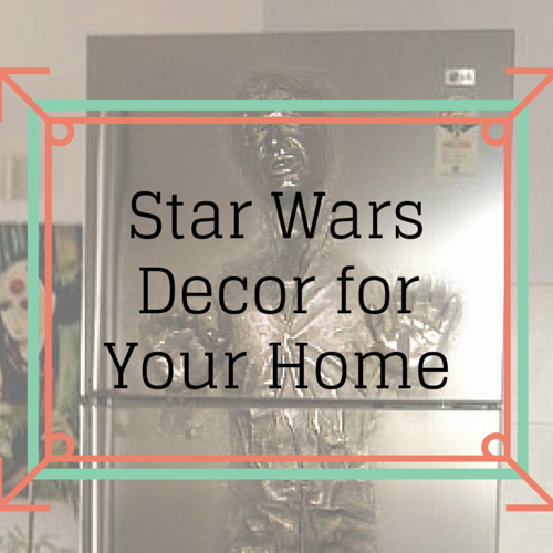 Star Wars Decor to Celebrate May the Fourth Day