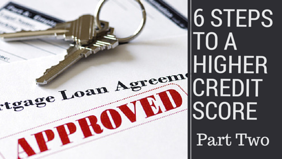 Ways to Increase Your Credit Score: Part 2 Using Credit Correctly