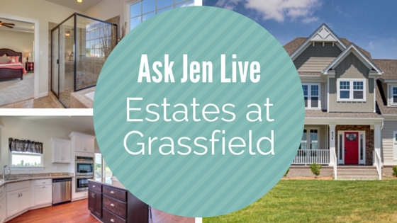 Ask Jen Live Estates at Grassfield