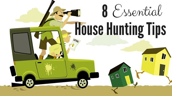 8 Essential House Hunting Tips For Home Buyers
