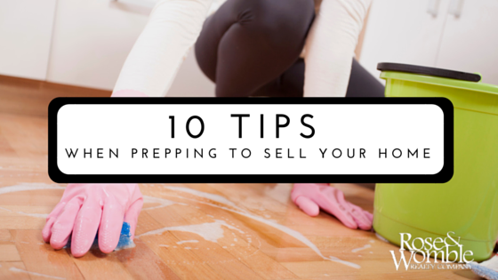 10 Tips when Prepping to Sell your Home