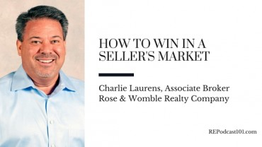 Podcast Recap: How To Win in a Seller's Market