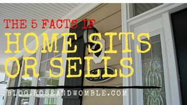 Five Facts That Determine if Your Homes Sits or Sells