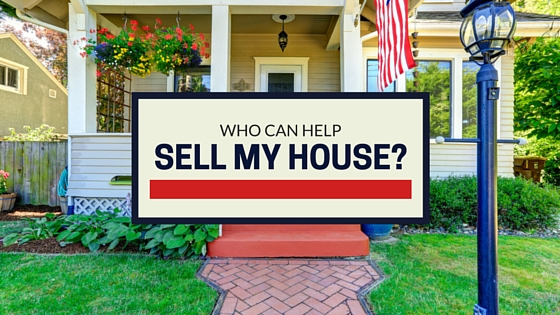 Who Can I Hire To Help Sell My House?