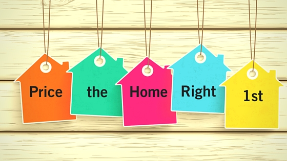 Why Pricing the Home Right the 1st Time is Important