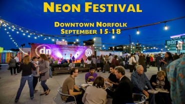 The NEON Festivalin Downtown Norfolk's NEON (New Energy of Norfolk) District will be held September 15 to 18.