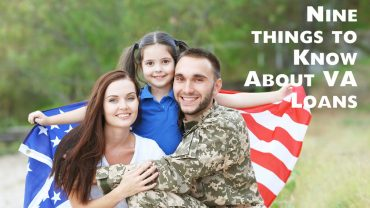 Nine things to Know About VA Loans