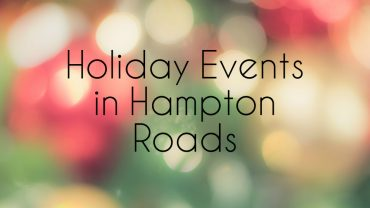 Holiday Events in Hampton Roads Guide, 2016