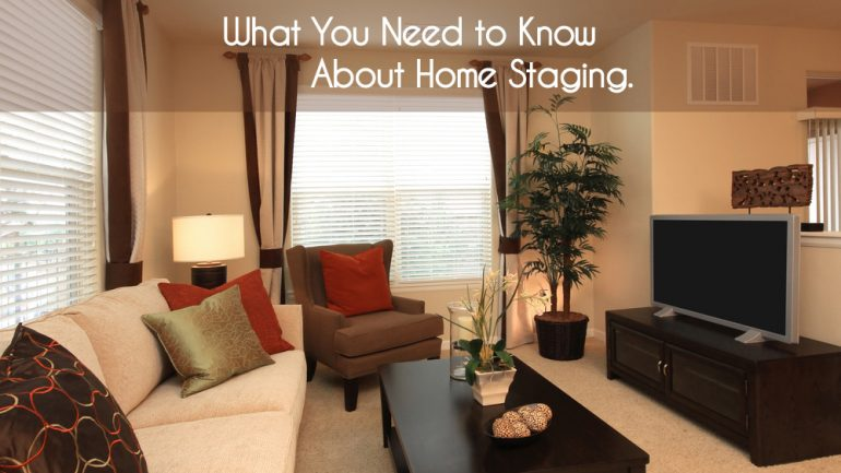 What You Need to Know About Home Staging