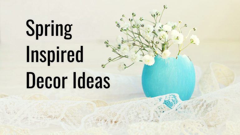 Spring Inspired Decor Ideas