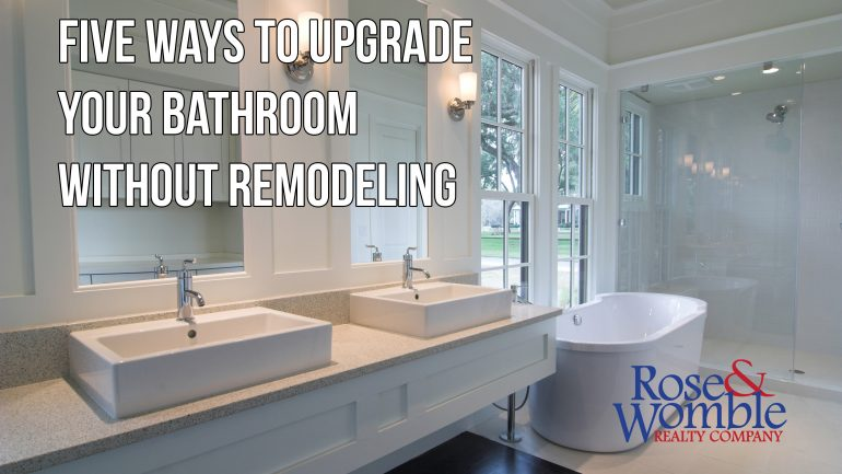 Five ways to upgrade your bathroom without remodeling