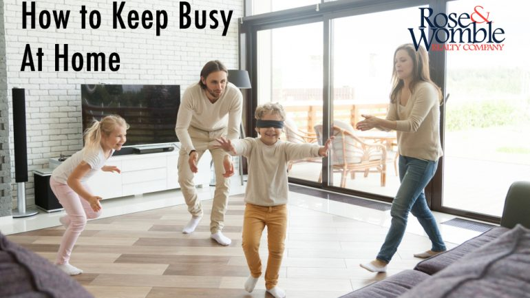 How to Keep You and Your Family Busy at Home