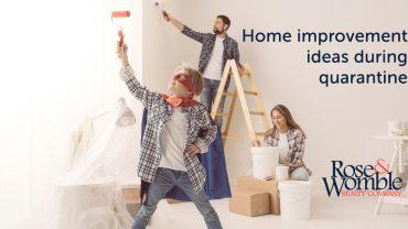 Home improvement ideas during quarantine