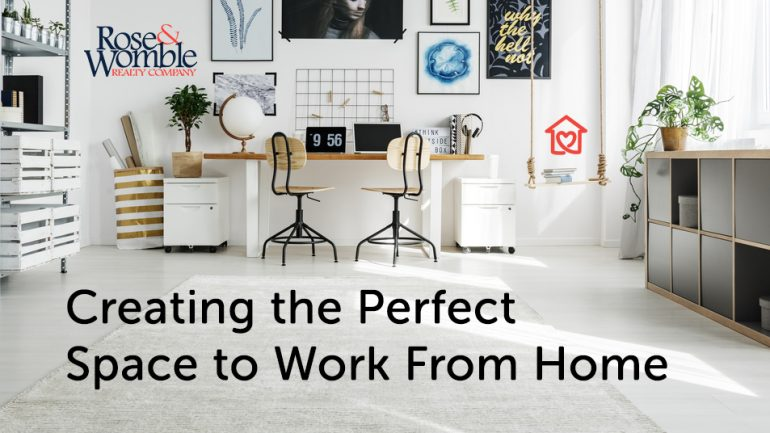 Creating the Perfect Space to Work From Home